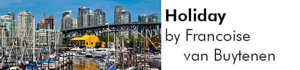 """Holiday in Vancouver"" by Fancoise van Buytenen. ~ photo: Anthony van Houten"