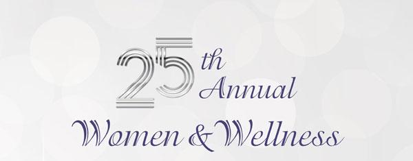 25th Annual Women & Wellness