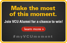 Make the most of this moment. Join VCU Alumni for a chance to win! Learn More. #myVCUmoment