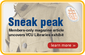 Sneak peak - Members-only magazine article uncovers VCU Libraries exhibit