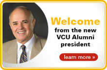 Welcome from the new VCU Alumni president. Learn more.