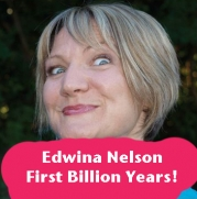Edwina Nelson: First Billion Years