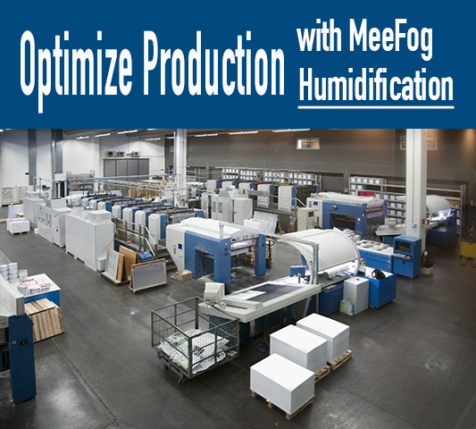 Optimize Production with MeeFog Humidification