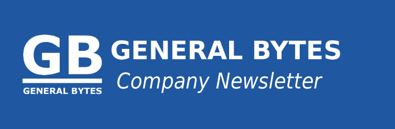 GENERAL BYTES Company Newsletter