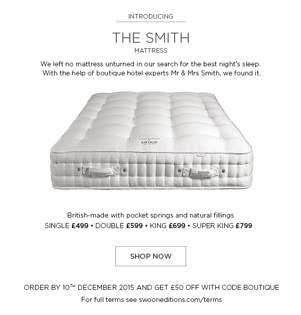 Order a Smith mattress by 10th December and get £50 off