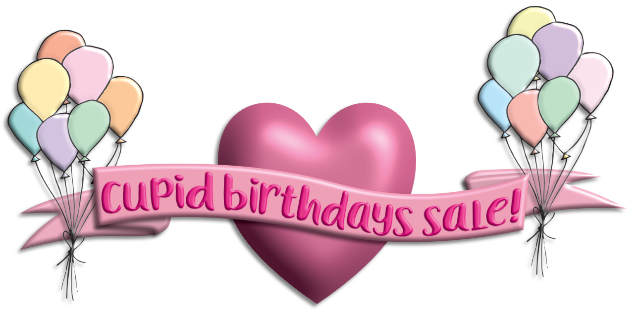 CUPID BIRTHDAYS SALE!