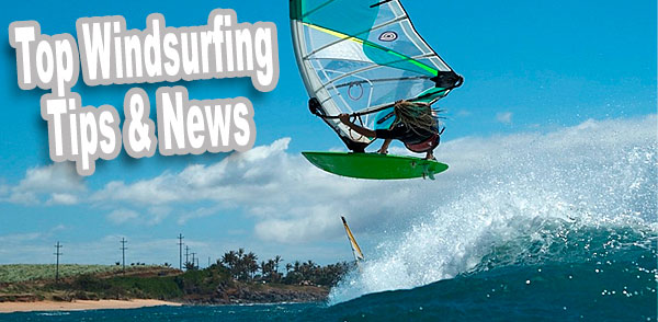Top Windsurfing Tips and News