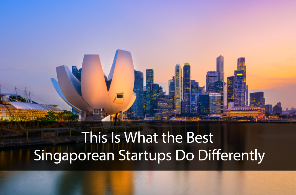 This Is What the Best Singaporean Startups Do Differently