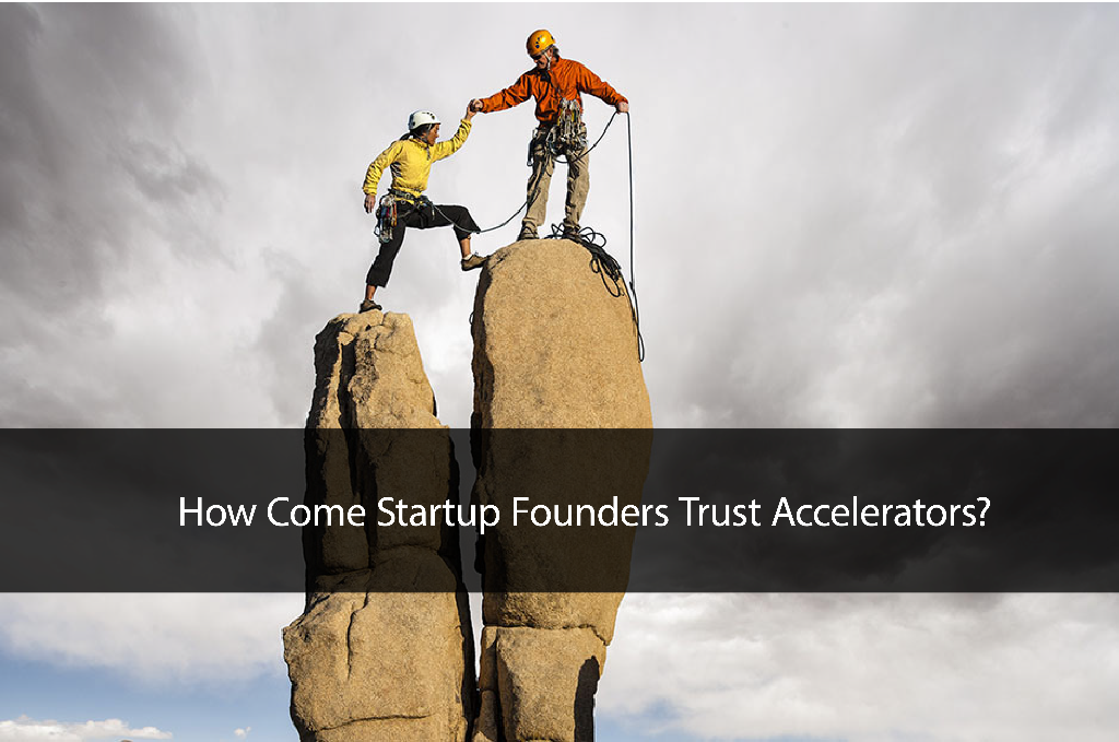 How Come Startup Founders Trust Accelerators?