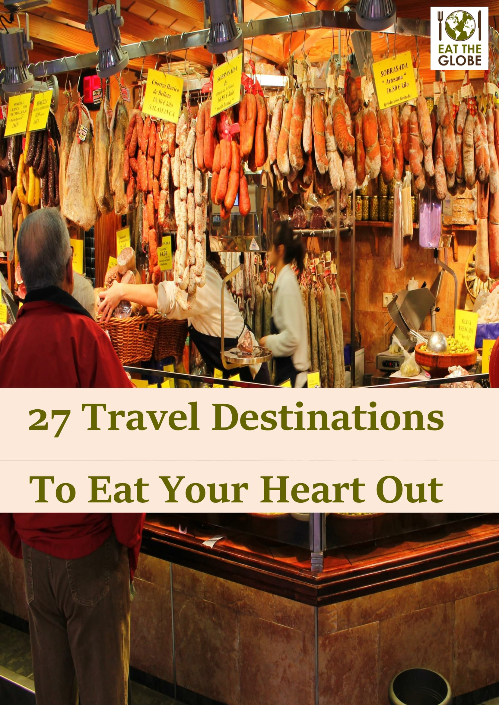27 Travel Destinations To Eat Your Heart Out