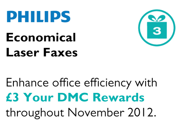 Economical Laser Faxes  Enhance office efficiency with £3 Your DMC Rewards throughout November 2012.