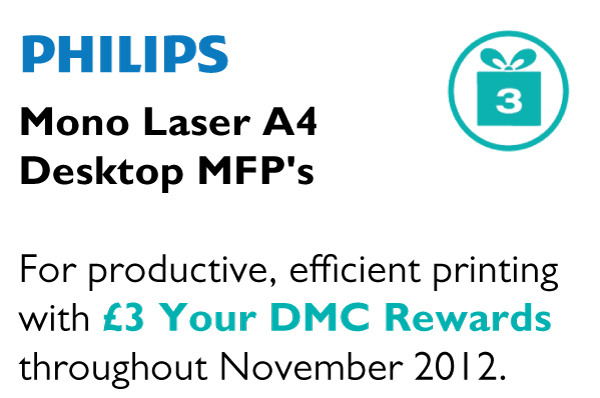 Mono Laser A4  Desktop MFP's  For productive, efficient printing  with £3 Your DMC Rewards throughout November 2012.