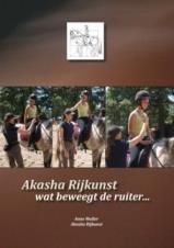 Akasha rijkunst wat beweegt de ruiter