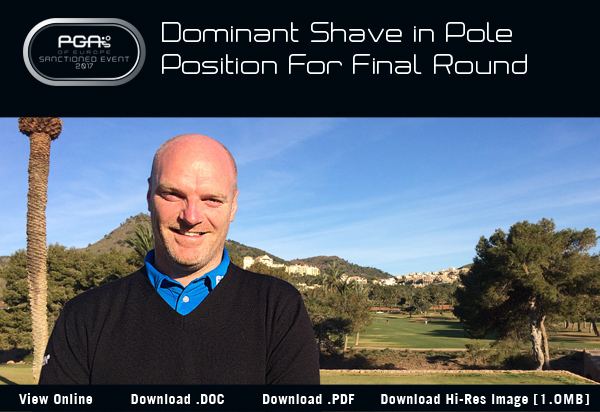 Dominant Shave in Pole Position For Final Round - 2017 La Manga Club International Pro-Am