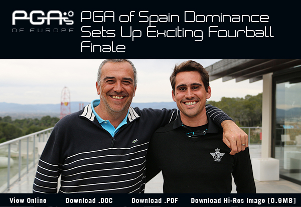 PGA of Spain Dominance Sets Up Exciting Fourball Finale - 2017 PGAs of Europe Fourball Championship