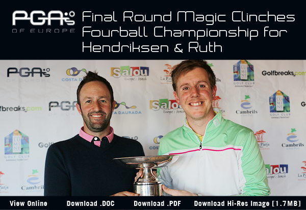 Final Round Magic Clinches Fourball Championship for Hendriksen & Ruth - 2017 PGAs of Europe Fourball Championship
