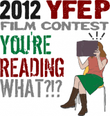 2012 YFEP Film Contest: You're Reading What?!?