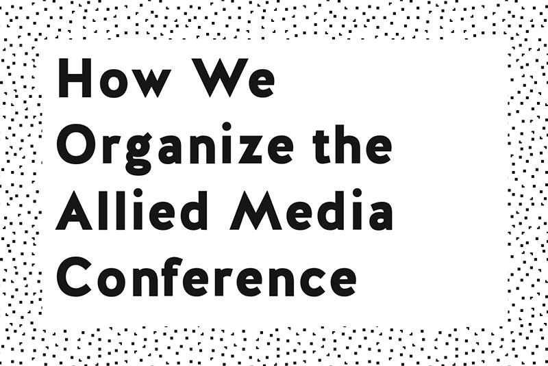 How We Organize the Allied Media Conference