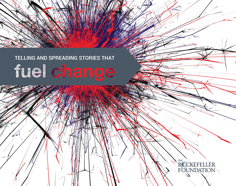 Rockefeller Foundation: Telling and Spreading Stories That Fuel Change