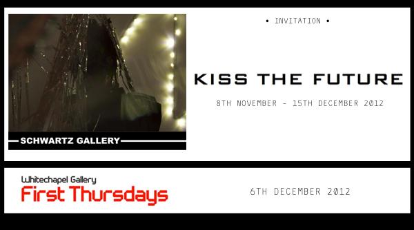 KISS THE FUTURE - SCHWARTZ GALLERY