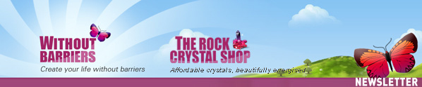 Newsletter from The Rock Crystal Shop and Without Barriers
