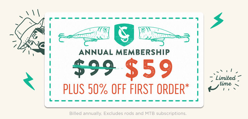 Karl's Club memberships are $40 off and all members get 50% off their first order! *Subscription is billed annually. Excludes rods and MTB subscriptions.