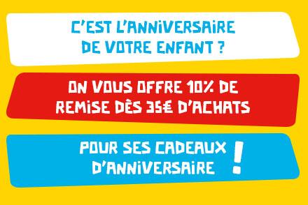 C'est l'anniversaire votre enfant ? On vous offre 10% de remise dès 35€ d'achats pour ses cadeaux d'anniversaire !