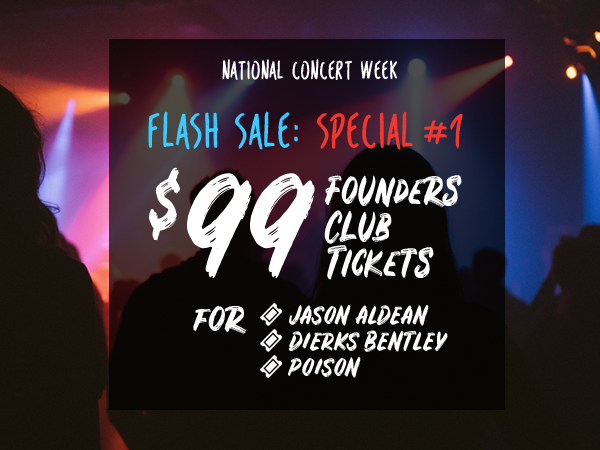 $99 Founders Club Tickets