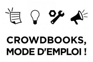 Crowdbooks, mode d'emploi !