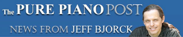 PURE PIANO POST: News from Jeff Bjorck