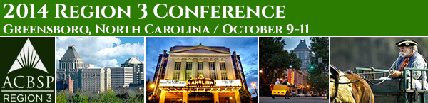 2014 ACBSP Region 3 Fall Conference - Greensboro, North Carolina - October 9-11, 2014
