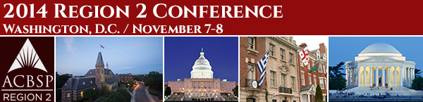 2014 ACBSP Region 2 Fall Conference - Washington, D.C. - November 7-8, 2014