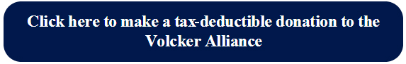 Click here to make a tax-deductible donation to the Volcker Alliance