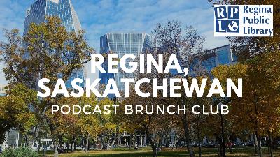 Regina, Saskatchewan chapter of Podcast Brunch Club