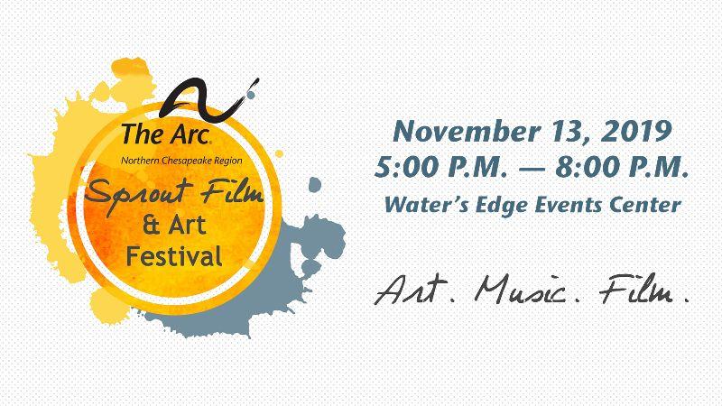 The Arc Northern Chesapeake Region November 13, 2019 5:00 - 8:00 pm Water's Edge Events Center  Arts Music Film