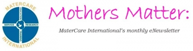 Mothers Matter: MaterCare International's monthly eNewsletter