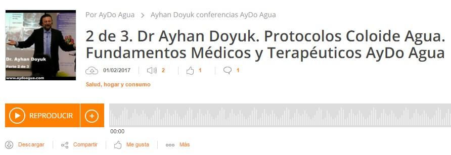 http://www.ivoox.com/2-3-dr-ayhan-doyuk-protocolos-coloide-audios-mp3_rf_16780786_1.html