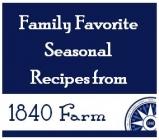 Family Favorite Seasonal Recipes from 1840 Farm