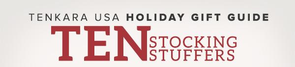 Tenkara USA Holiday Gift Guide - TEN Stocking Stuffer Ideas for Family & Friends - Start Shopping