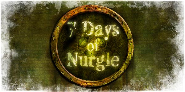 7 Days of Nurgle