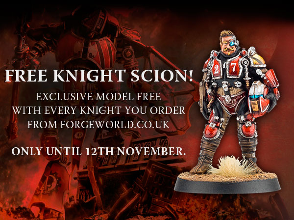 Free Knight Scion with every Knight!