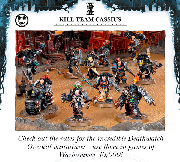 Check out the rules for the incredible Deathwatch Overkill miniatures - use them in games of Warhammer 40,000!
