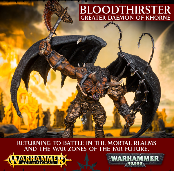 BLOODTHIRSTER - GREATER DAEMON OF KHORNE