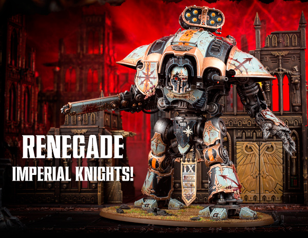 Renegade Imperial Knights!