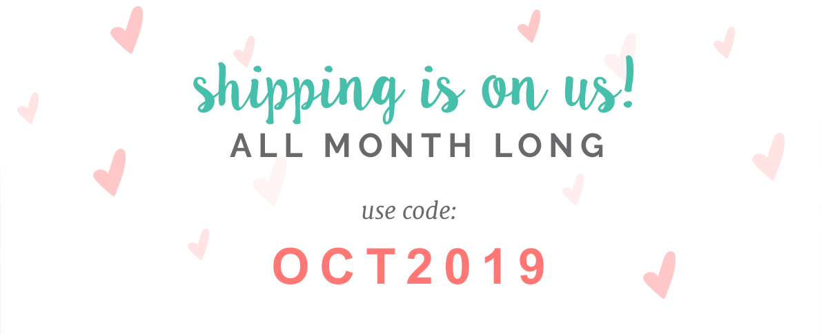 Shipping is on us all month long! Use code: OCT2019