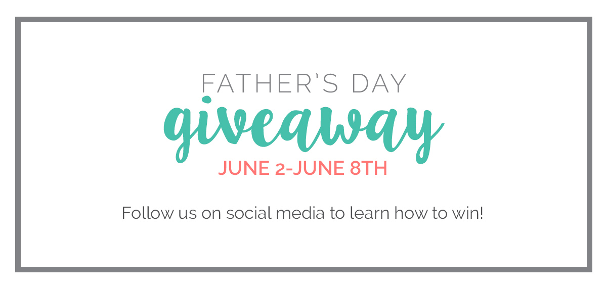 Father's Day Giveaway June 2-8
