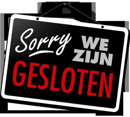 Sorry we zijn gesloten