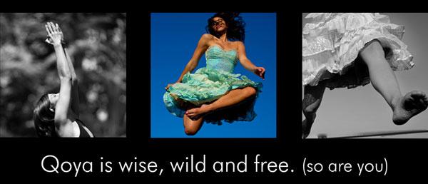 Qoya is Wise, Wild, Free