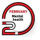 FEBRUARY   Mental health