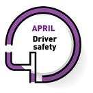 APRIL   Driver safety